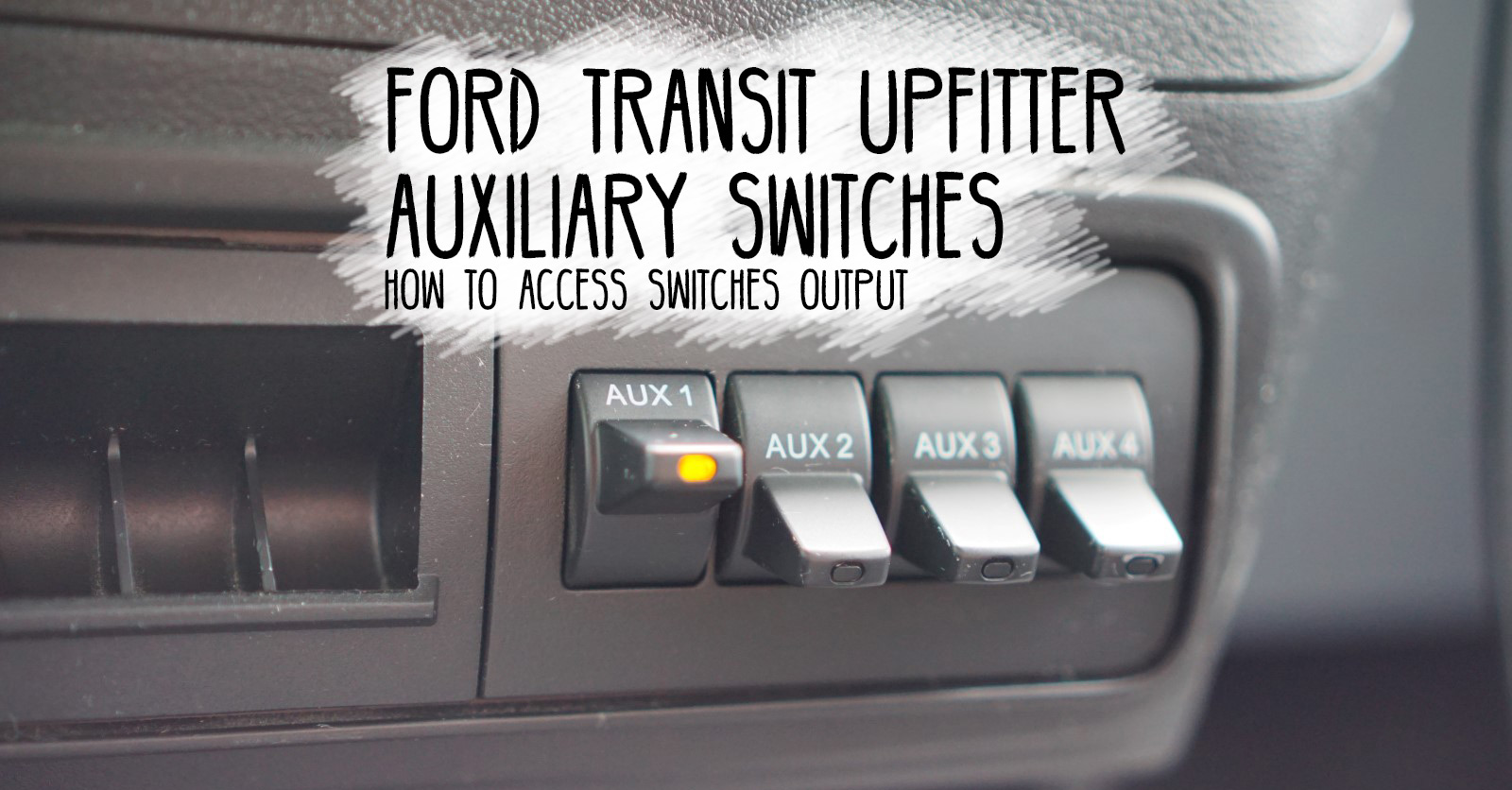 Ford Transit Upfitter Auxiliary Switches